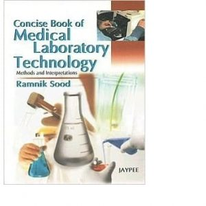 Concise Book of Medical Laboratory Technology: Methods and Interpretations Paperback discountshub