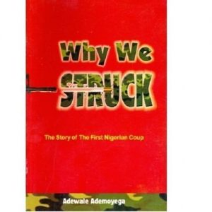 Jumia Books Why We Struck : The Story Of The First Nigeria Coup By Adewale Ademoyega discountshub