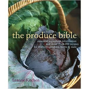 The Produce Bible: Essential Ingredient Information And More Than 200 Recipes For Fruit... discountshub
