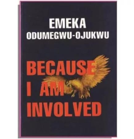 Because I Am Involved By Emeka Odumegwu-ojukwu discountshub