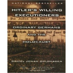 Hitler's Willing Executioners: Ordinary Germans And The Holocaust discountshub